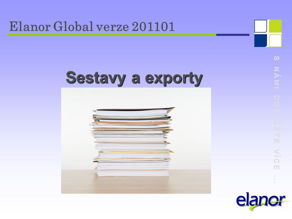 Elanor Global verze 201101 S NÁMI DOKÁŽETE VÍCE ... Sestavy a exporty