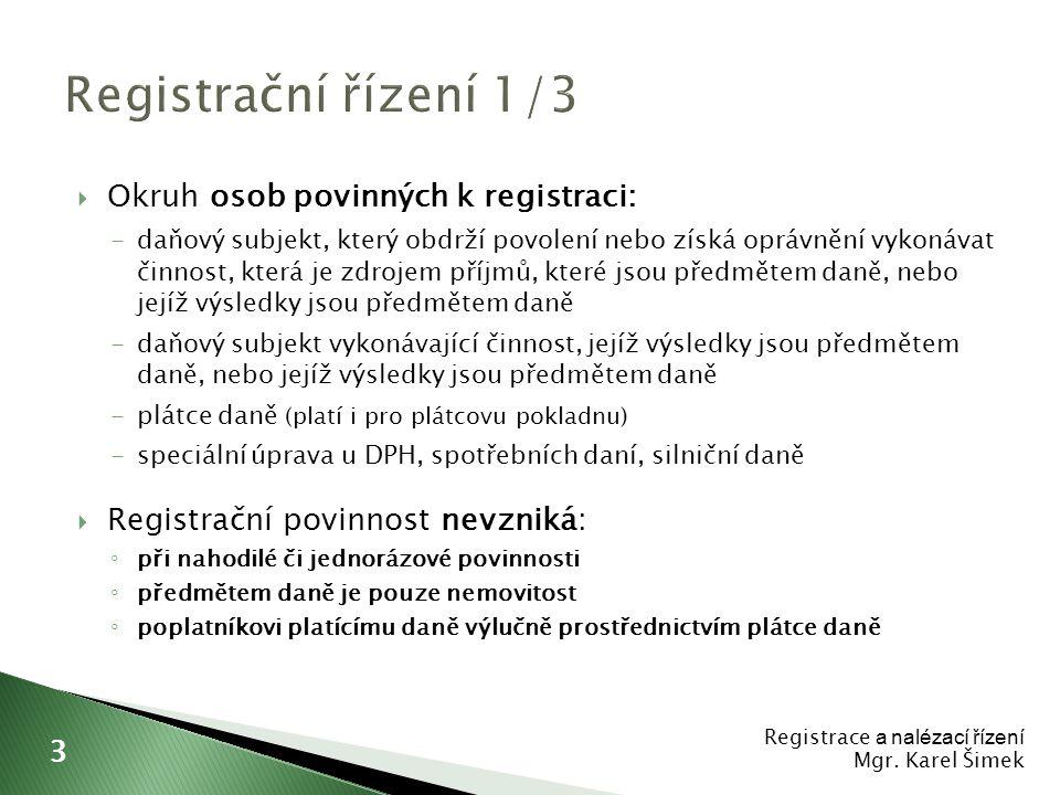 Registrační řízení 1/3 Okruh osob povinných k registraci:
