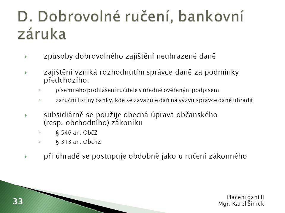 D. Dobrovolné ručení, bankovní záruka