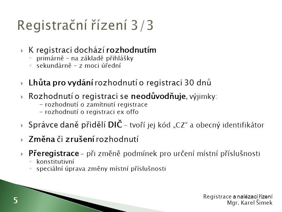 Registrační řízení 3/3 K registraci dochází rozhodnutím