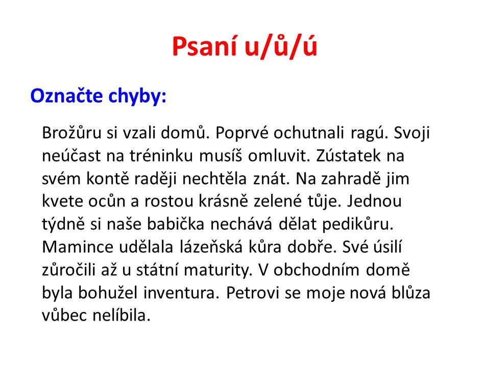 Psaní u/ů/ú Označte chyby: