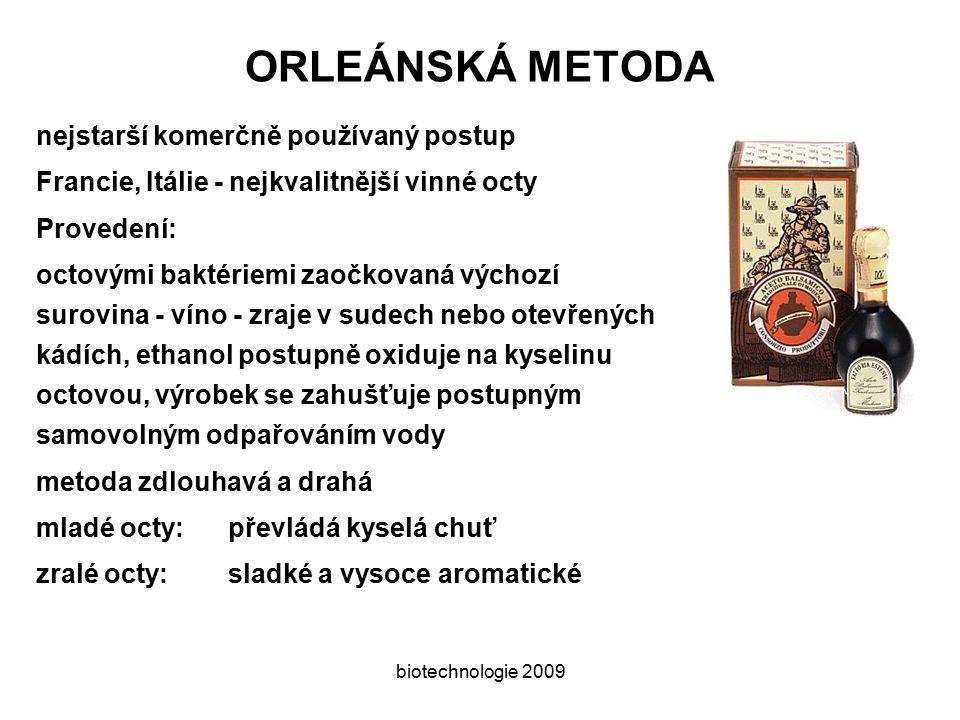 ORLEÁNSKÁ METODA nejstarší komerčně používaný postup
