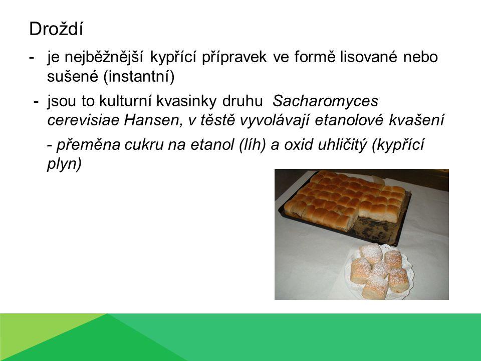 Droždí - je nejběžnější kypřící přípravek ve formě lisované nebo sušené (instantní)