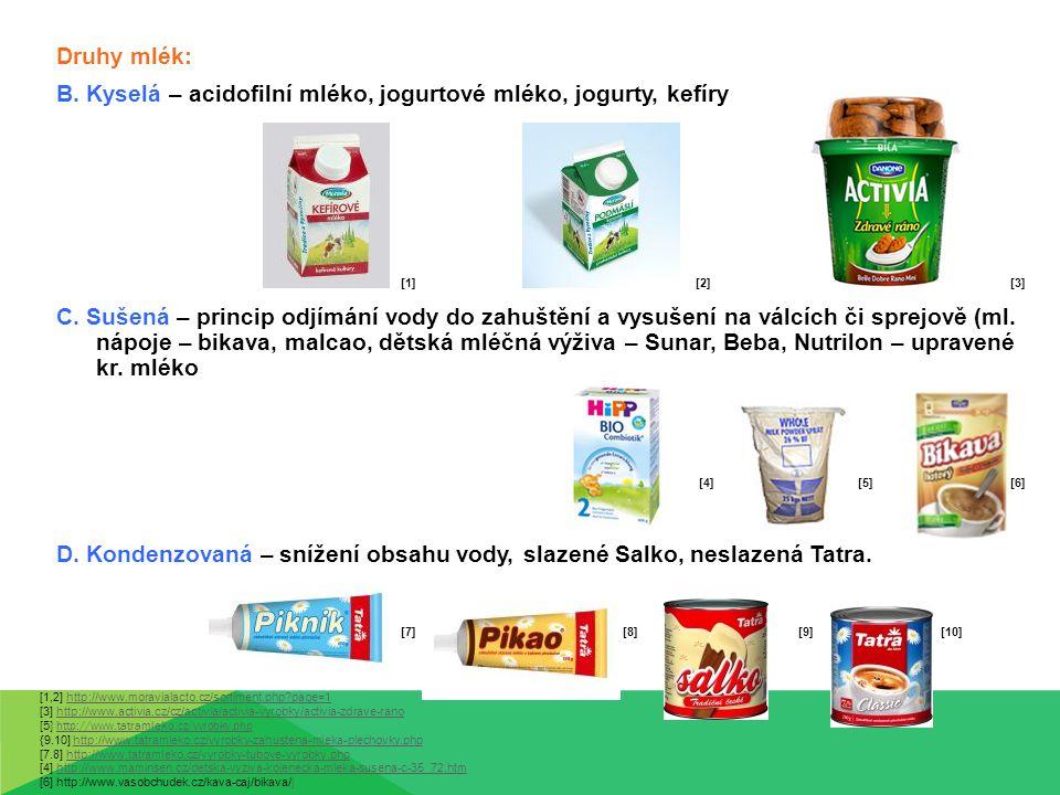 B. Kyselá – acidofilní mléko, jogurtové mléko, jogurty, kefíry