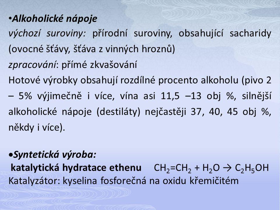 Alkoholické nápoje výchozí suroviny: přírodní suroviny, obsahující sacharidy (ovocné šťávy, šťáva z vinných hroznů)