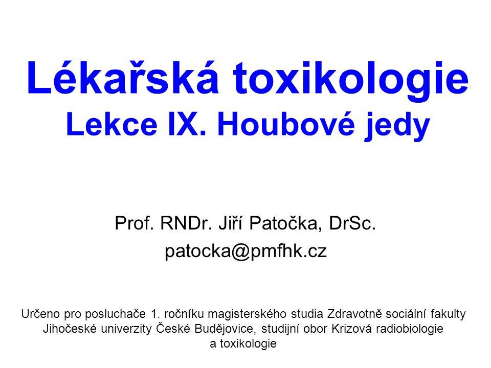 Lékařská toxikologie Lekce IX. Houbové jedy