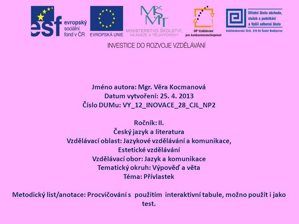 Jméno autora: Mgr. Věra Kocmanová Datum vytvoření: 25. 4. 2013