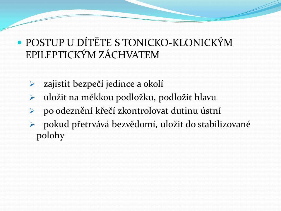 POSTUP U DÍTĚTE S TONICKO-KLONICKÝM EPILEPTICKÝM ZÁCHVATEM