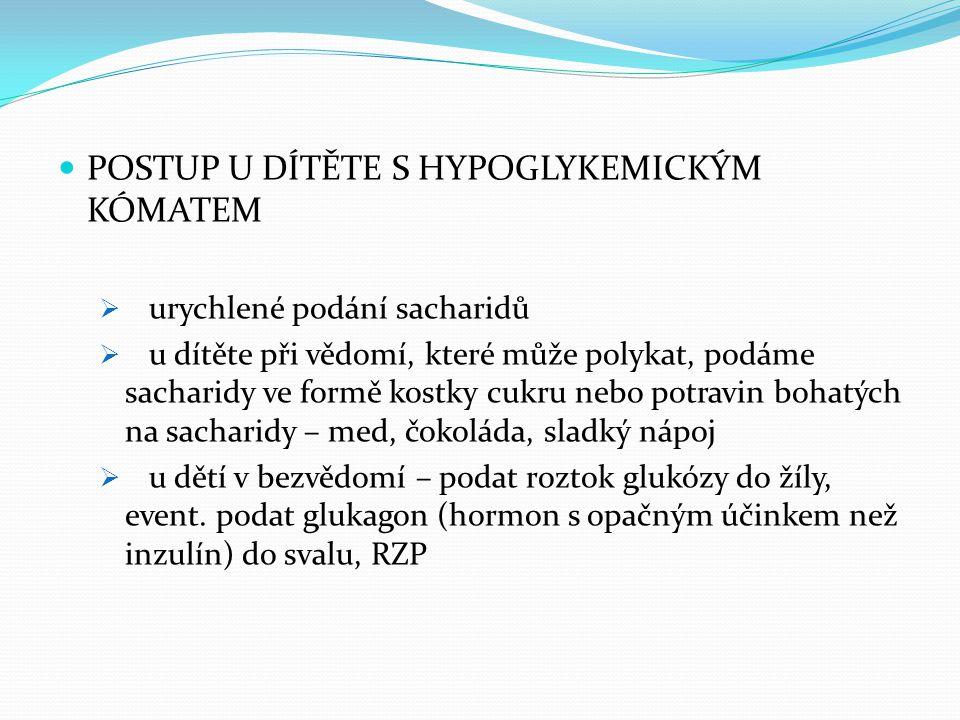 POSTUP U DÍTĚTE S HYPOGLYKEMICKÝM KÓMATEM
