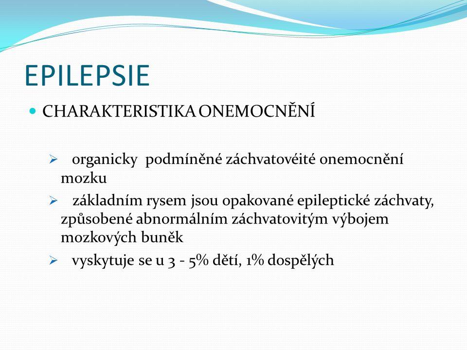 EPILEPSIE CHARAKTERISTIKA ONEMOCNĚNÍ