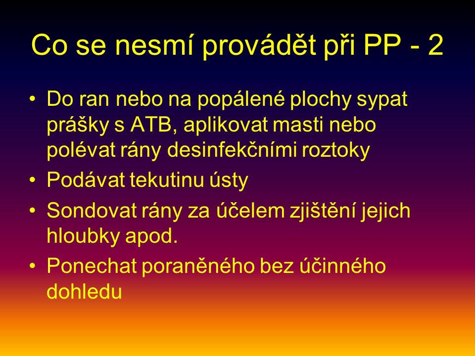 Co se nesmí provádět při PP - 2