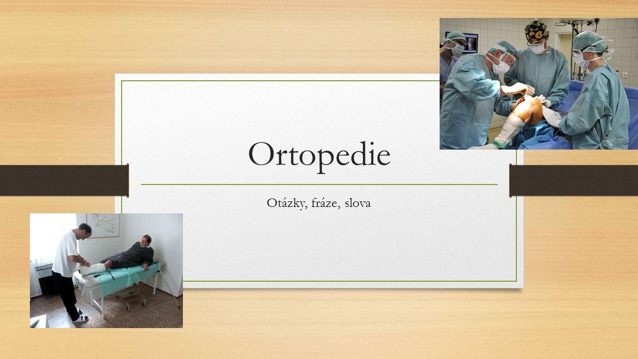 Ortopedie Otázky, fráze, slova