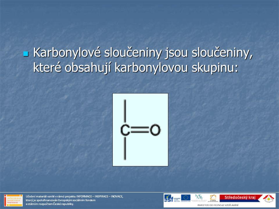 Karbonylové sloučeniny jsou sloučeniny, které obsahují karbonylovou skupinu: