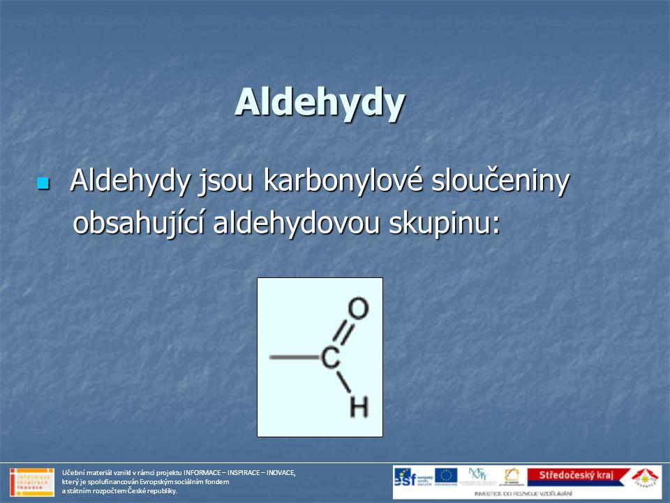 Aldehydy Aldehydy jsou karbonylové sloučeniny