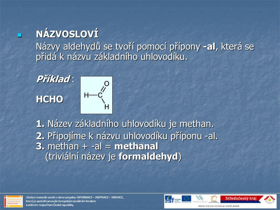 1. Název základního uhlovodíku je methan.