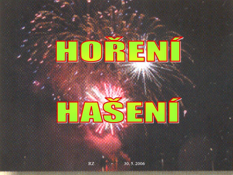 HOŘENÍ HAŠENÍ RZ - 30. 5. 2006