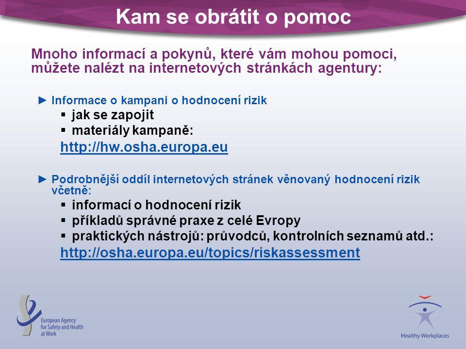 Kam se obrátit o pomoc http://osha.europa.eu/topics/riskassessment