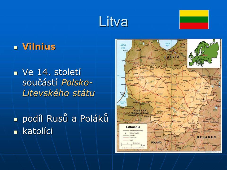 Litva Vilnius Ve 14. století součástí Polsko-Litevského státu