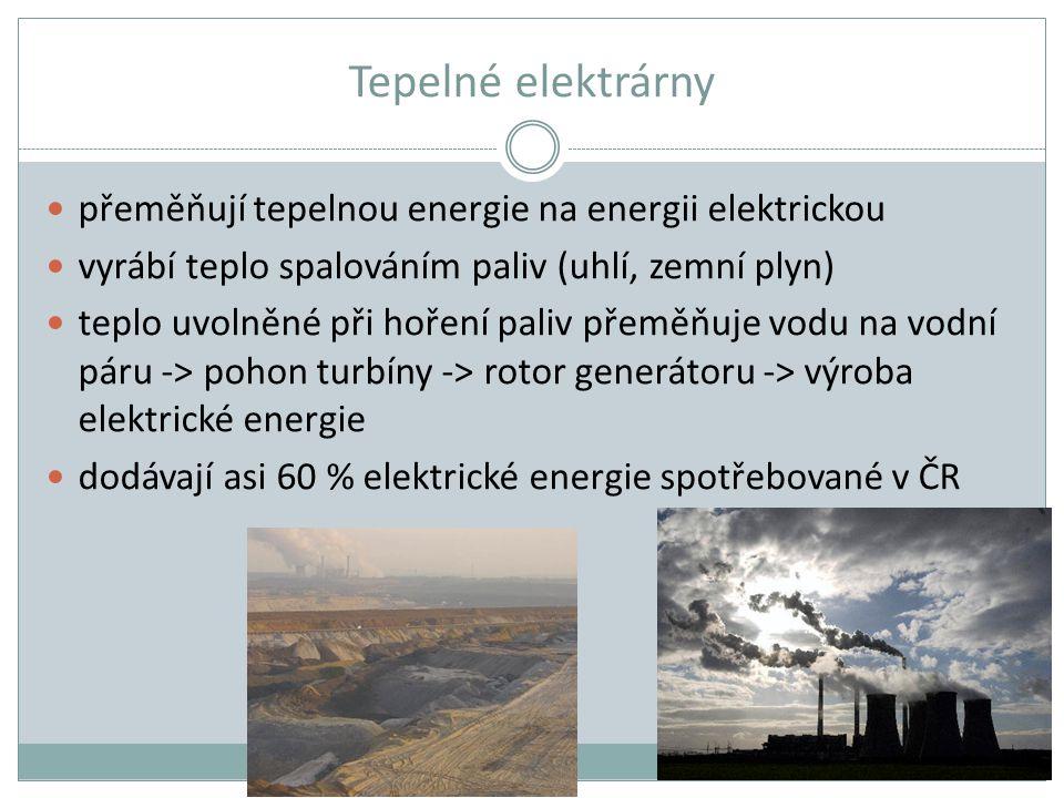 Tepelné elektrárny přeměňují tepelnou energie na energii elektrickou