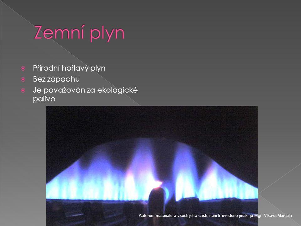 Zemní plyn Přírodní hořlavý plyn Bez zápachu