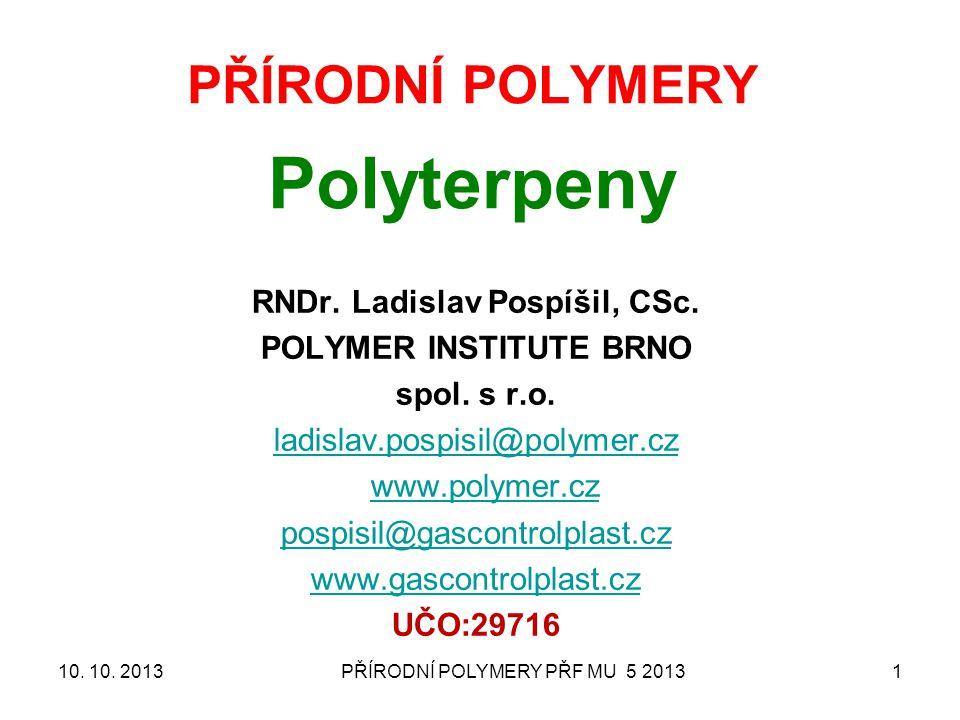 PŘÍRODNÍ POLYMERY Polyterpeny