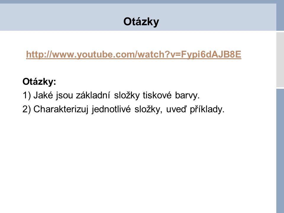 Otázky http://www.youtube.com/watch v=Fypi6dAJB8E Otázky:
