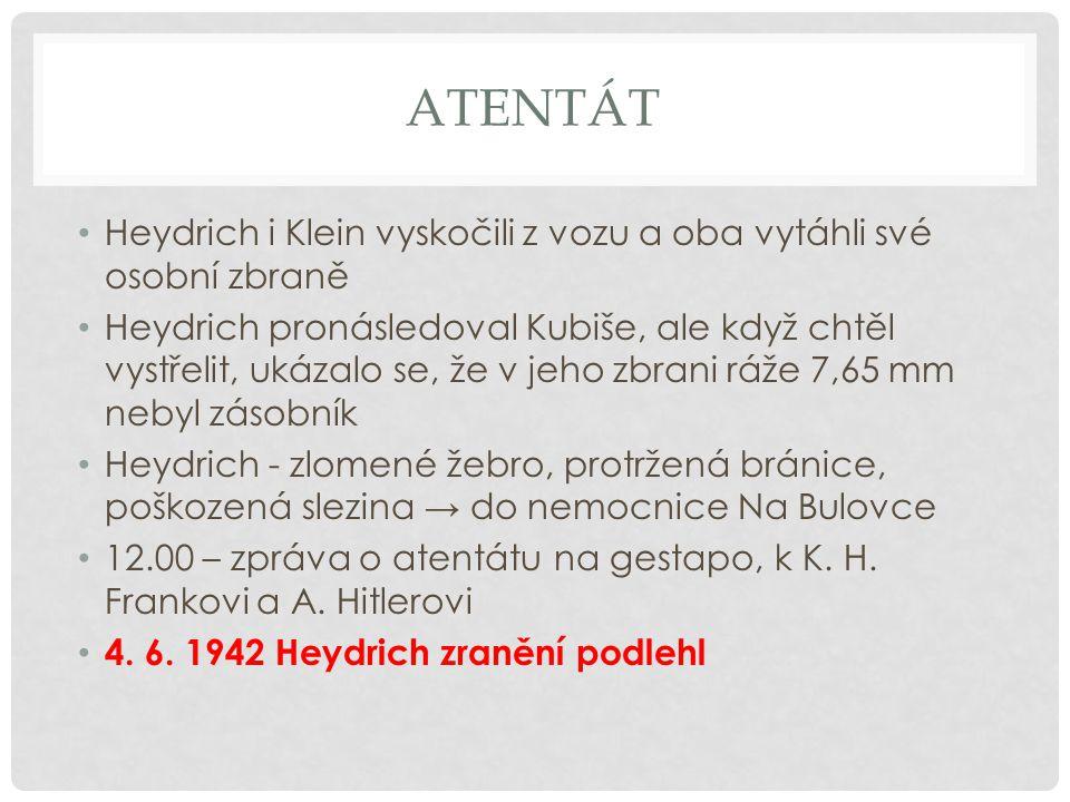atentát Heydrich i Klein vyskočili z vozu a oba vytáhli své osobní zbraně