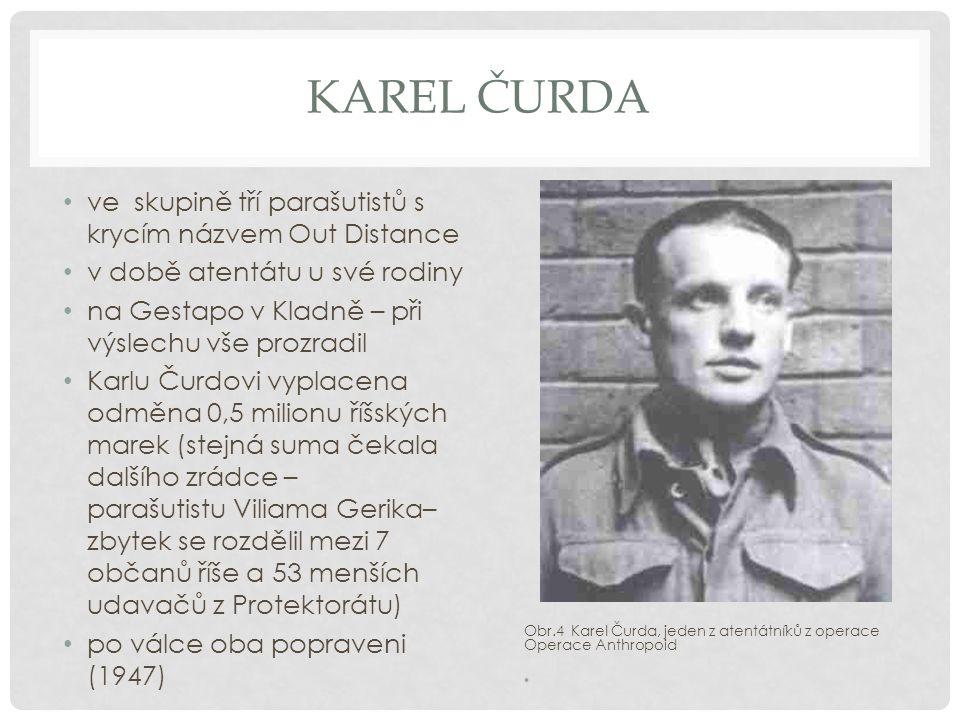 Karel Čurda ve skupině tří parašutistů s krycím názvem Out Distance