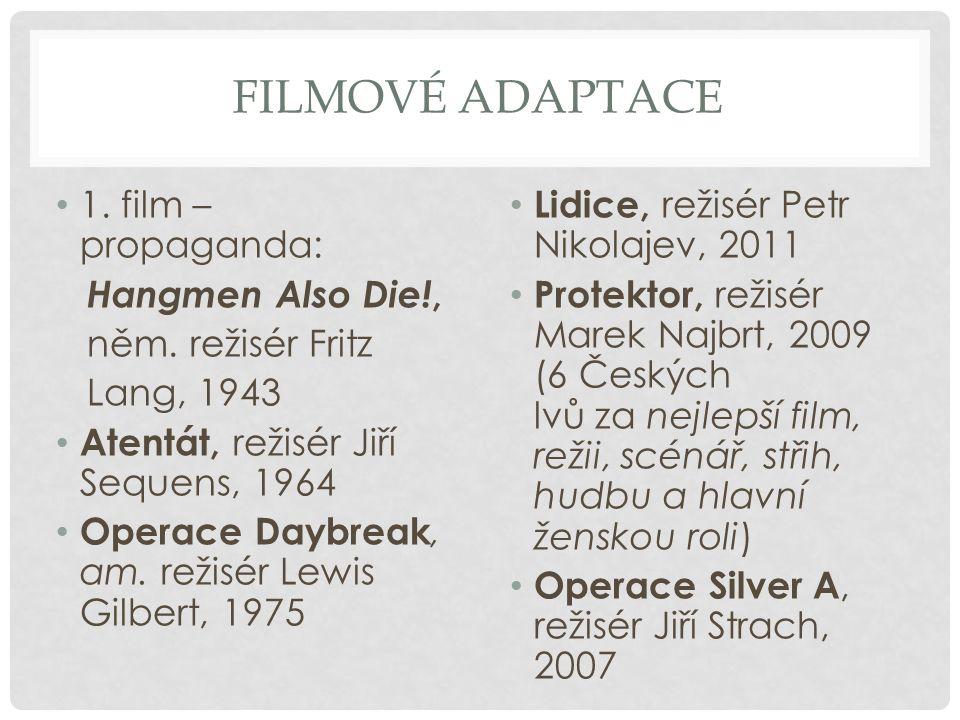 Filmové adaptace 1. film – propaganda: Hangmen Also Die!,