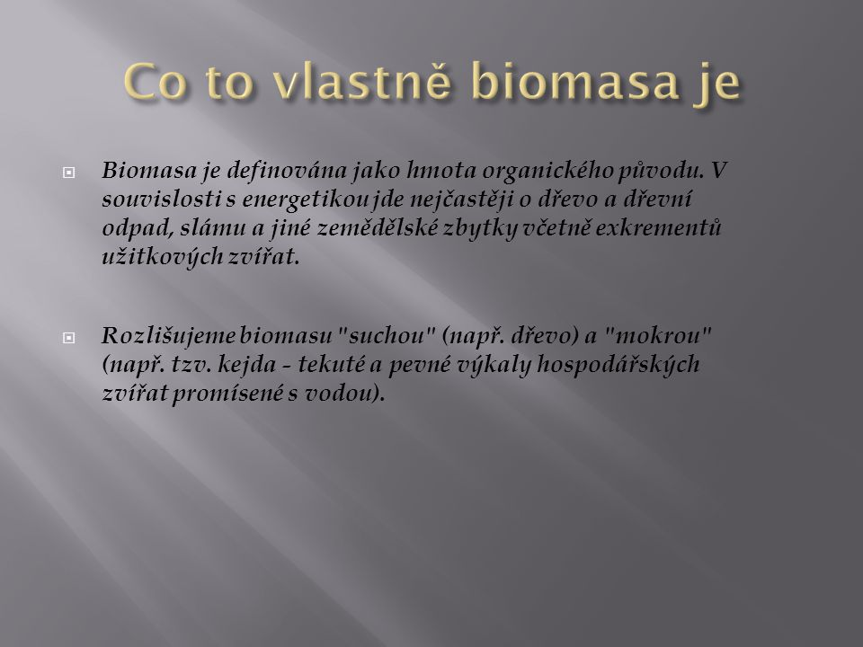 Co to vlastně biomasa je