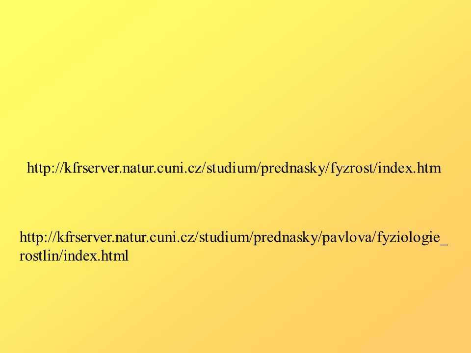 http://kfrserver.natur.cuni.cz/studium/prednasky/fyzrost/index.htm