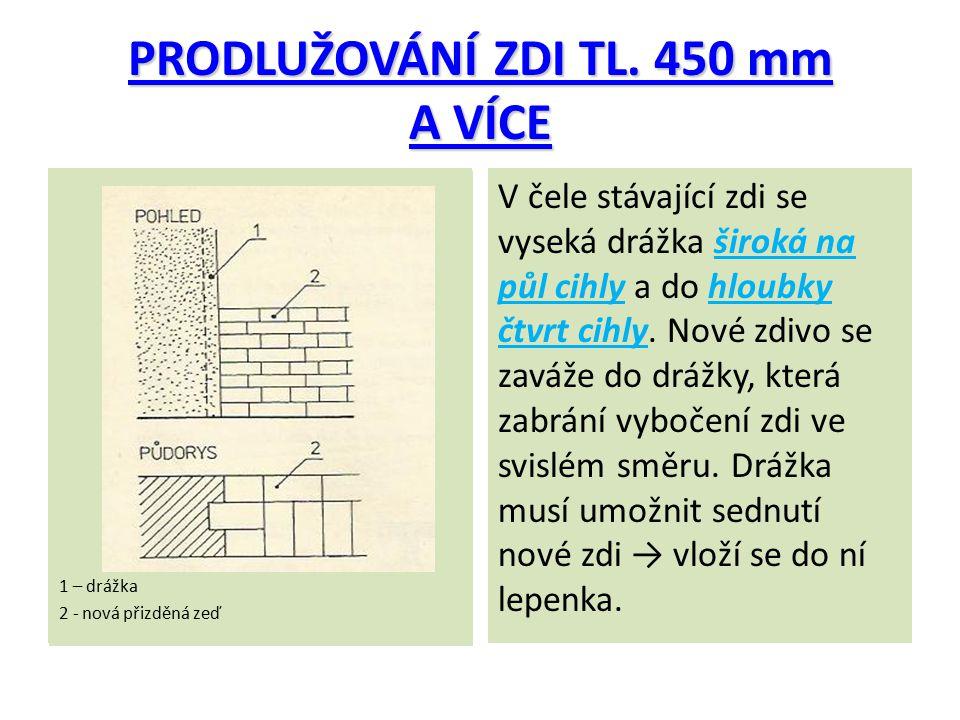 PRODLUŽOVÁNÍ ZDI TL. 450 mm A VÍCE