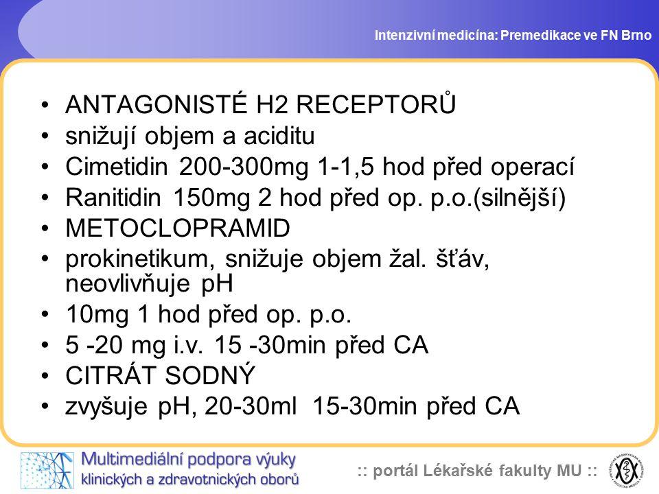 ANTAGONISTÉ H2 RECEPTORŮ snižují objem a aciditu