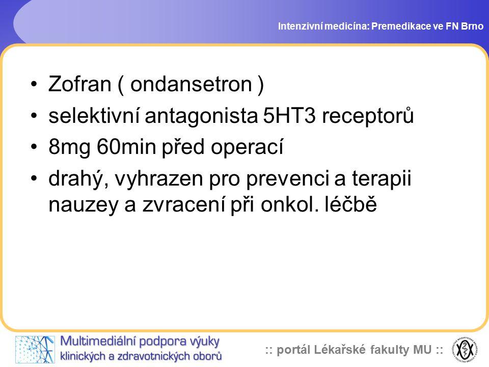 selektivní antagonista 5HT3 receptorů 8mg 60min před operací