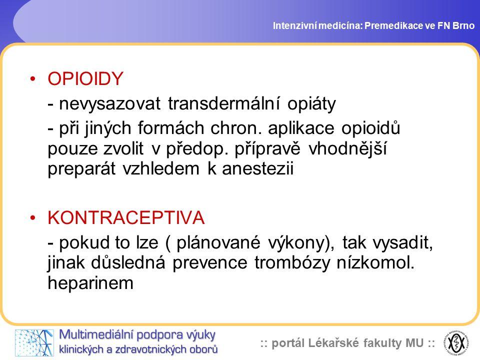 - nevysazovat transdermální opiáty
