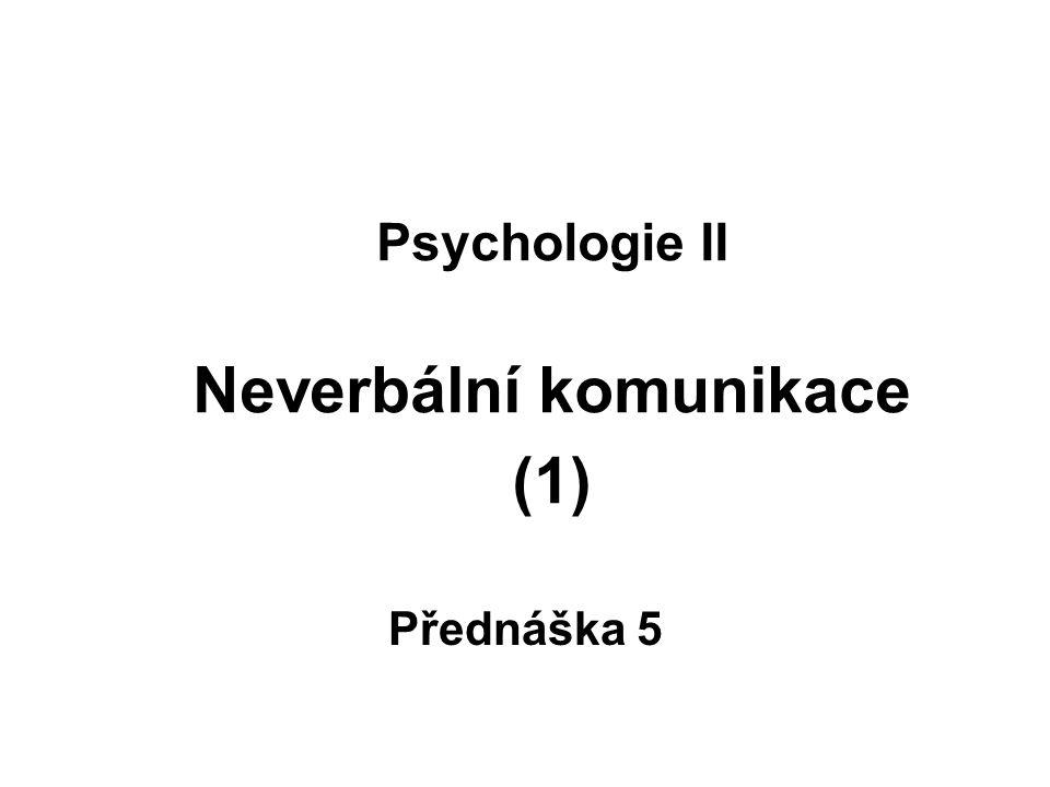 Psychologie II Neverbální komunikace (1)