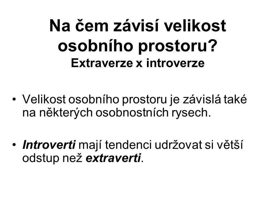 Na čem závisí velikost osobního prostoru Extraverze x introverze