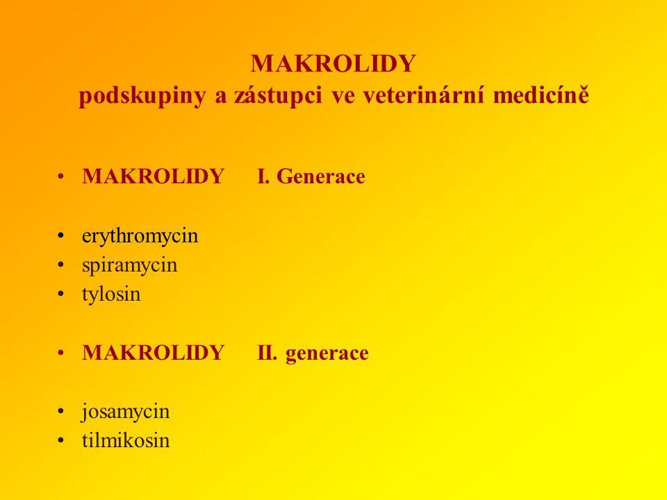 MAKROLIDY podskupiny a zástupci ve veterinární medicíně