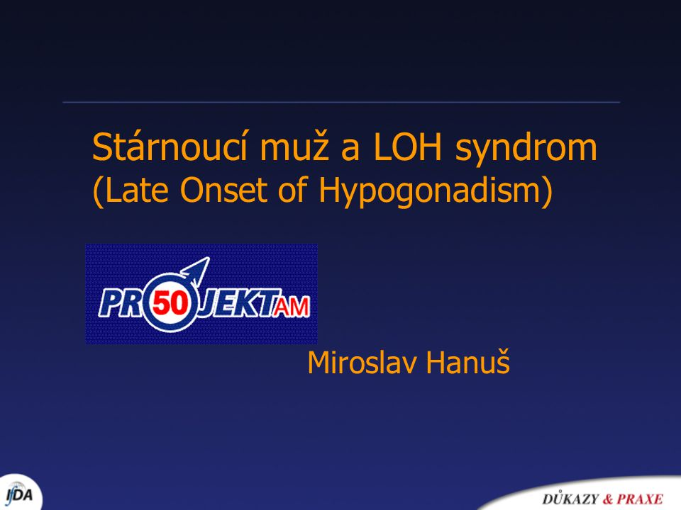 Stárnoucí muž a LOH syndrom (Late Onset of Hypogonadism)