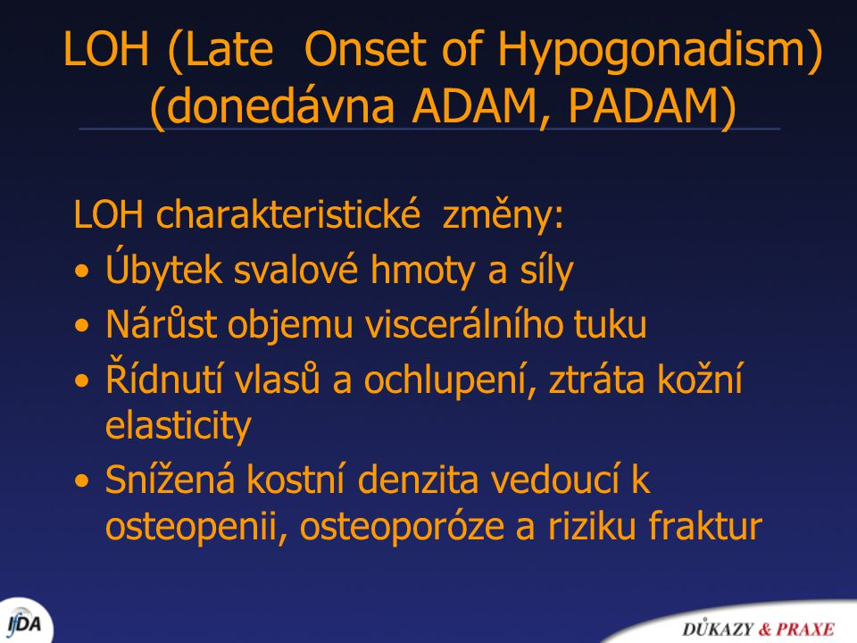 LOH (Late Onset of Hypogonadism) (donedávna ADAM, PADAM)