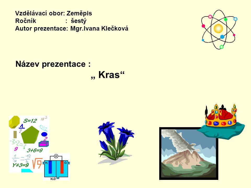 """Název prezentace : """" Kras"""