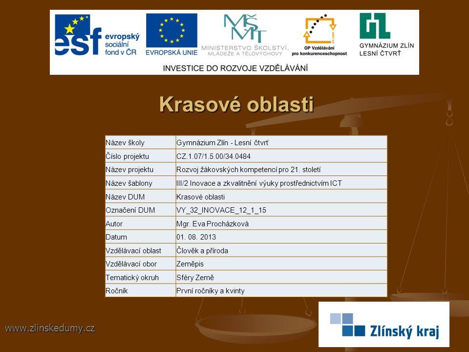 Krasové oblasti www.zlinskedumy.cz Název školy