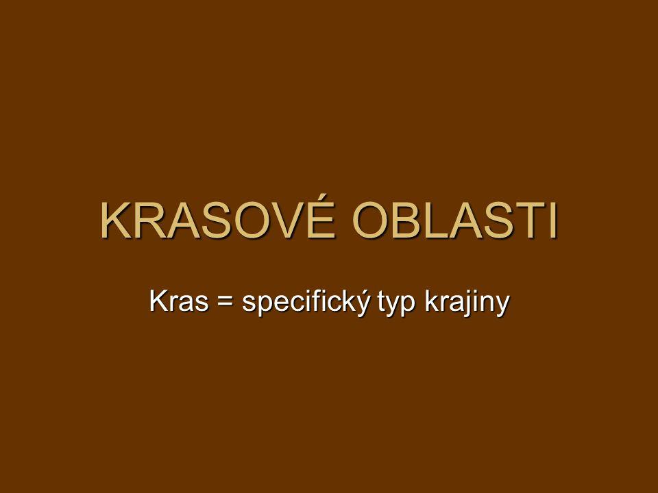 Kras = specifický typ krajiny