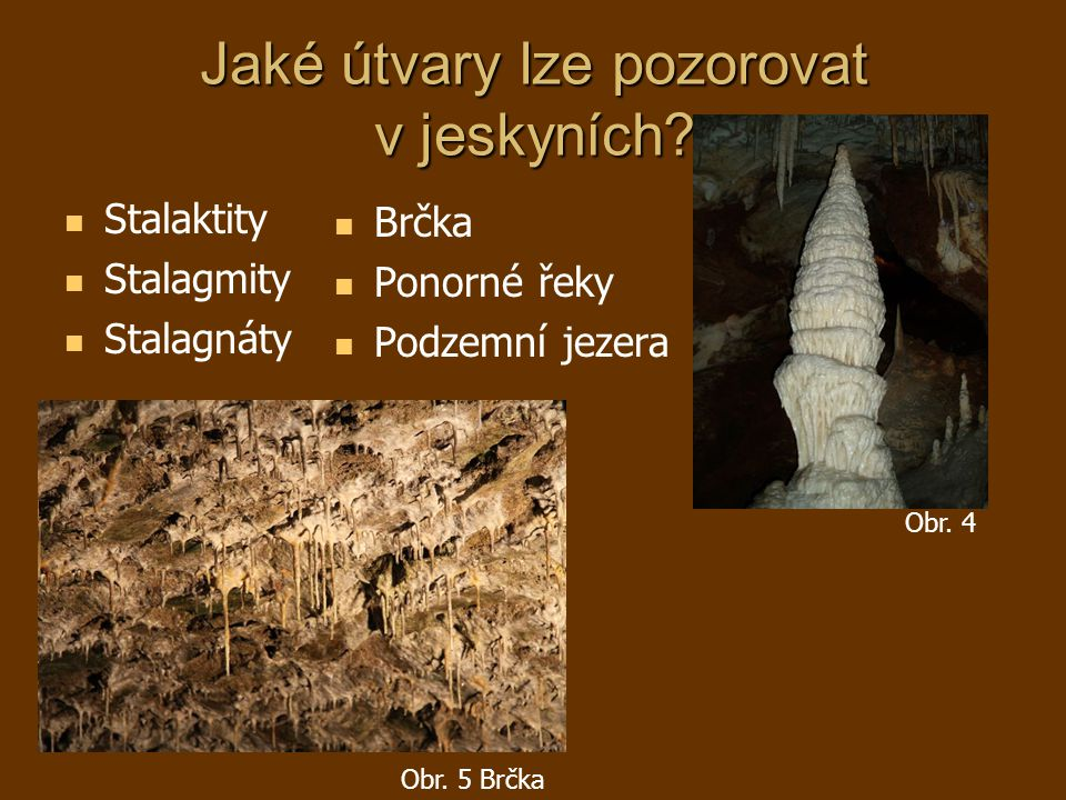 Jaké útvary lze pozorovat v jeskyních