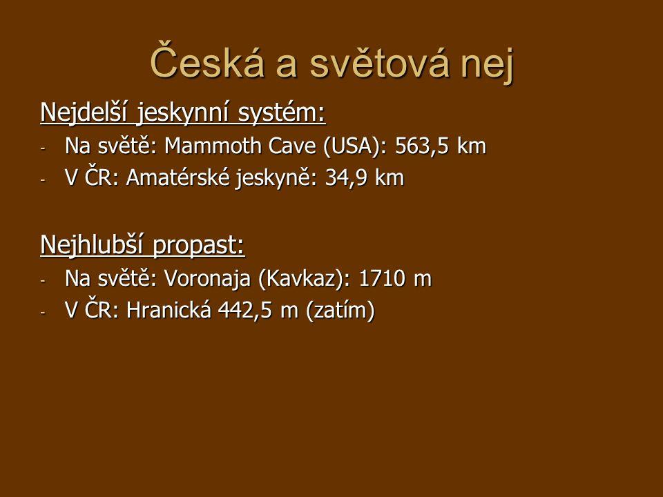 Česká a světová nej Nejdelší jeskynní systém: Nejhlubší propast: