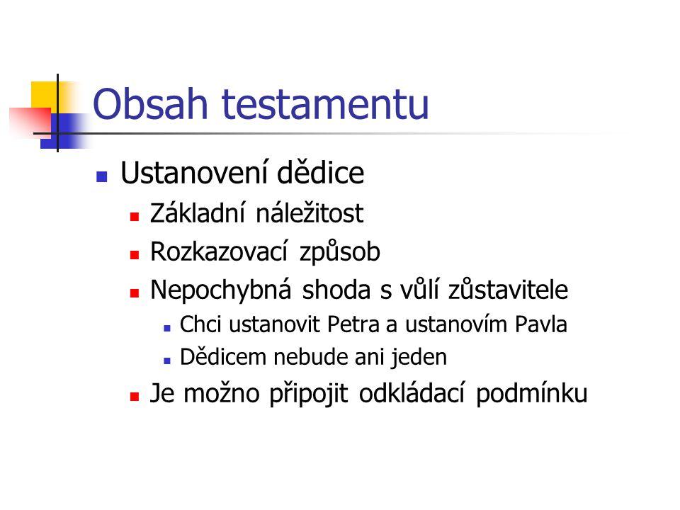 Obsah testamentu Ustanovení dědice Základní náležitost