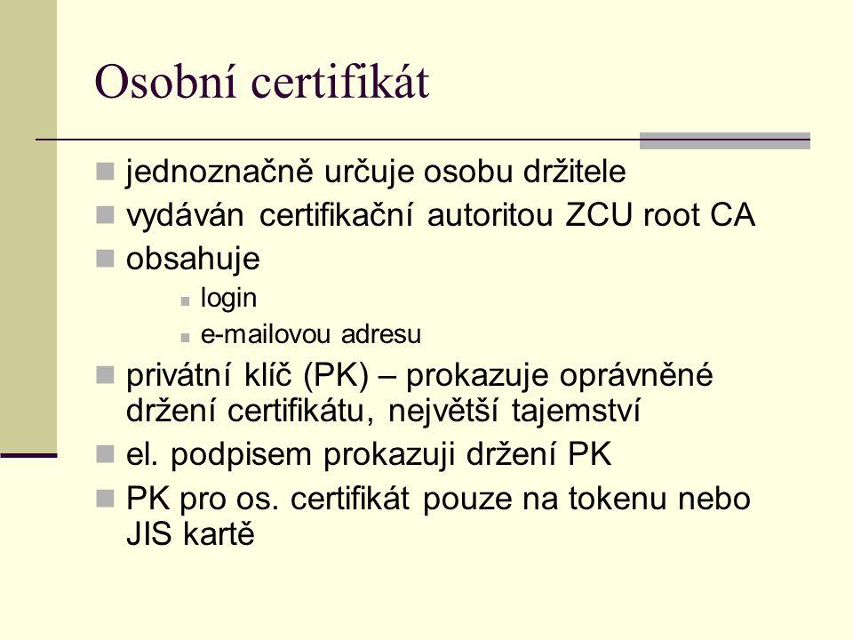 Osobní certifikát jednoznačně určuje osobu držitele