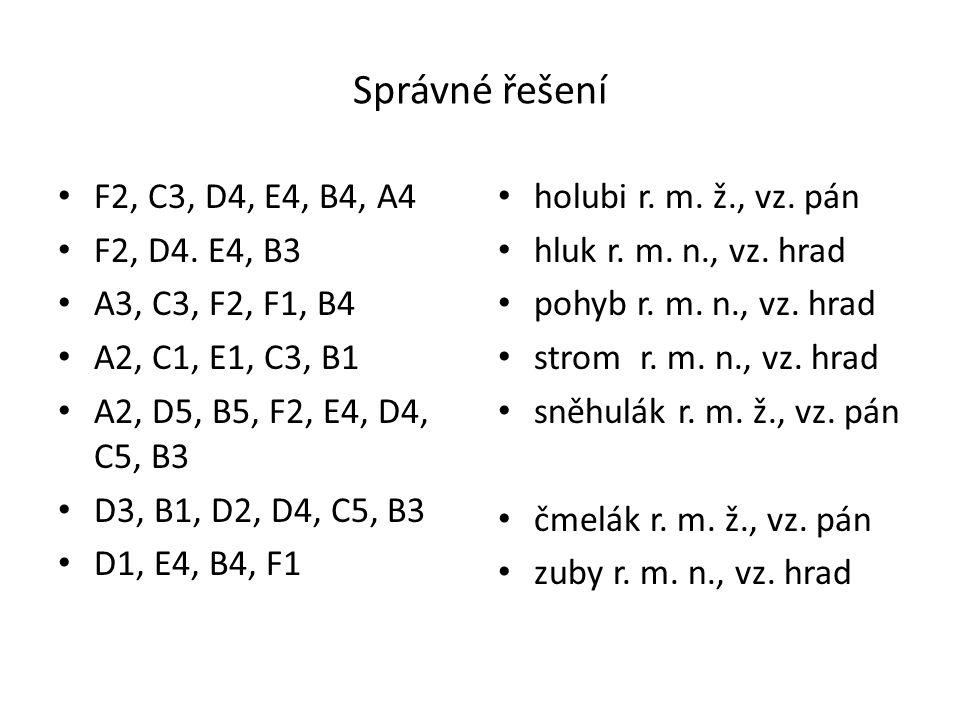 Správné řešení F2, C3, D4, E4, B4, A4 F2, D4. E4, B3