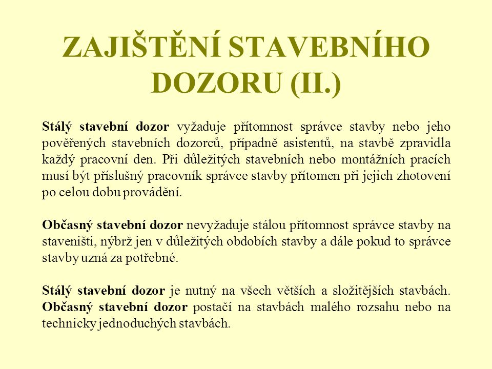 ZAJIŠTĚNÍ STAVEBNÍHO DOZORU (II.)