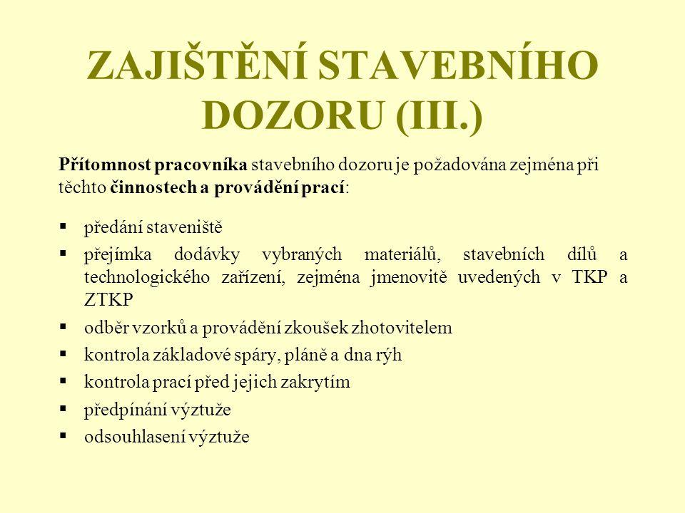 ZAJIŠTĚNÍ STAVEBNÍHO DOZORU (III.)